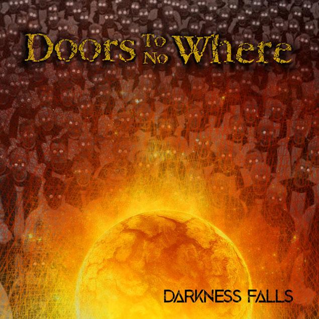 Doors To No Where 'Darkness Falls'