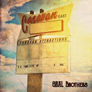 The Gral Brothers 'Caravan East'